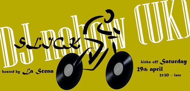 DJ Nohow (UK) # Saturday Night at La Scena